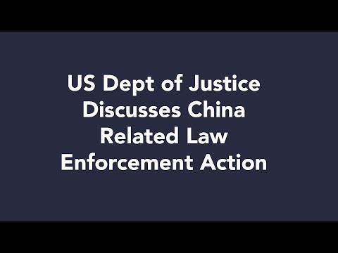US Department of Justice Discusses China Related Law Enforcement Action