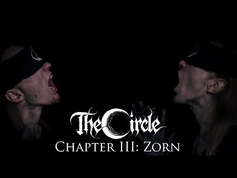 The Circle - Chapter III: Zorn   Official Music Video