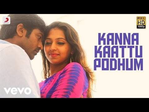 Rekka - Kanna Kaattu Podhum Lyric Video Tamil |...