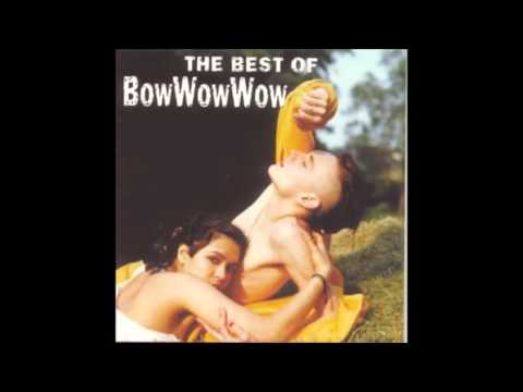 Bow Wow Wow - The Joy of Eating Raw Flesh