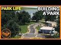 BUILDING A PARK - Park Life (Part 2)