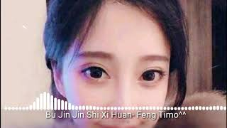 Bujin Jin Shi Xi Huan