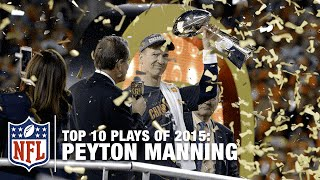 Top 10 Peyton Manning Plays of 2015 | NFL