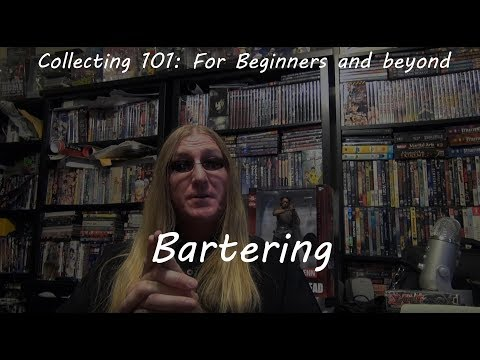 11. Collecting 101 Bartering  (When to make a deal or walk away)