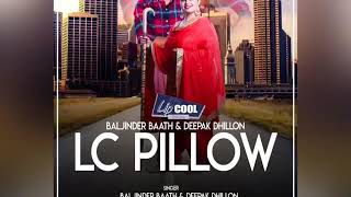 Cool lip / Deepak dhillon / biljinder bath / LC pillow/ New punjabi song