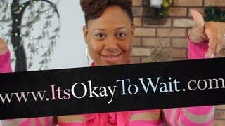 "Abstinence Sex Conversation - ""It's Okay To Wait"""