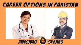 AWESAMO SPEAKS | CAREER OPTIONS IN PAKISTAN