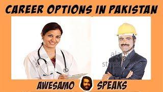 AWESAMO SPEAKS | CAREER OPTIONS IN PAKISTAN