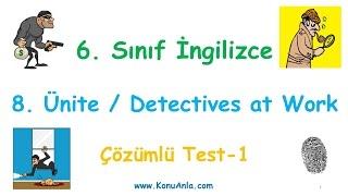 6. Sınıf İngilizce / 8. Ünite / Detectives at Work / Çözümlü Test-1