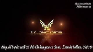 Tổng quan dự án FLC Legacy KonTum TP KonTum