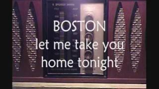 BOSTON:  LET ME TAKE YOU HOME TONIGHT