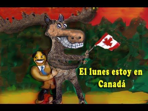 El lunes estoy en Canadá (lunes martes miercoles jueves)