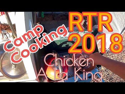 RTR 2018 | Camp Cooking Chicken A La King