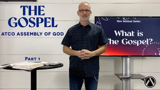 Sunday Service: April 11, 2021.  THE GOSPEL Sermon Series.  Part 1