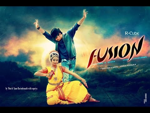 Fusion - Dance by R-cube ||Ravindranath||