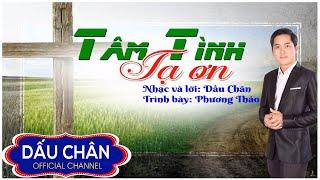 Tâm tình tạ ơn - Phương Thảo singer l Dấu Chân official l