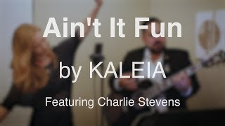 Ain't It Fun- Live Cover by Kaleia