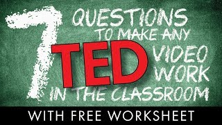 TEDTalk Videos in the Classroom, Free Resources to Help Teachers