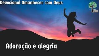 Adoração e alegria // Amanhecer com  Deus // Igreja Presbiteriana Floresta - GV