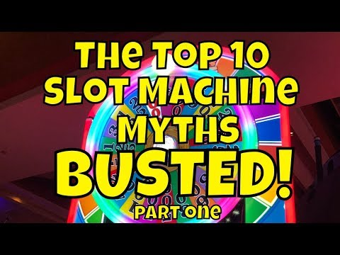 The Top 10 Slot Machine Myths - BUSTED! - Part 1