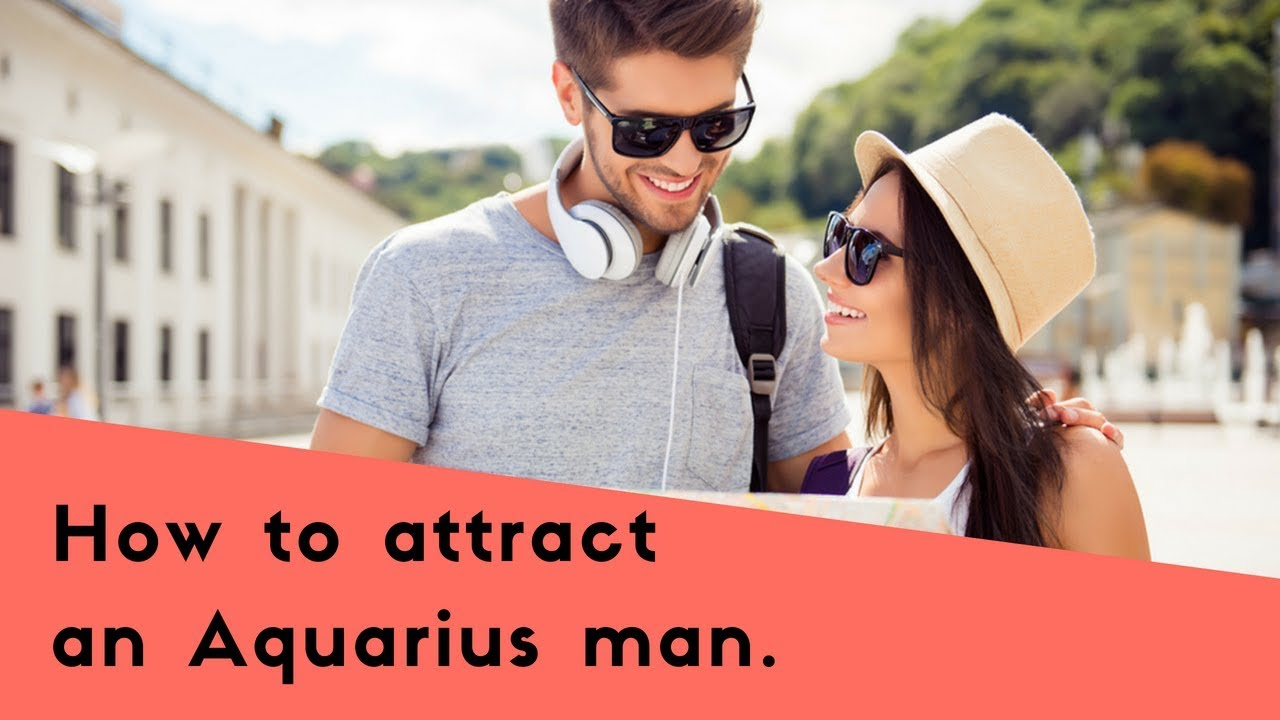 How To Attract An Aquarius Man: We Reveal Our Seduction Tips