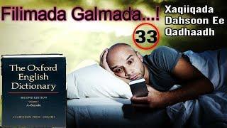 Xaqiiqada 33   Filimada Galmada