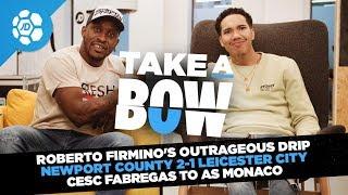 Roberto Firmino's Terrible Drip, Newport County 2-1 Leicester City, Fabregas To Monaco - Take a Bow