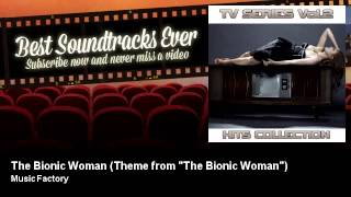 "Music Factory - The Bionic Woman - Theme from ""The Bionic Woman"" - Best Soundtracks Ever"