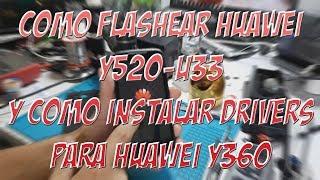 📲  COMO FLASHEAR HUAWEI Y520 U33 Y COMO INSTALAR DRIVERS PARA Y360  😉
