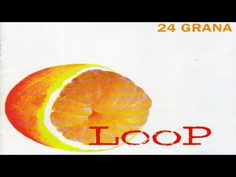 24 Grana - Loop [full album]