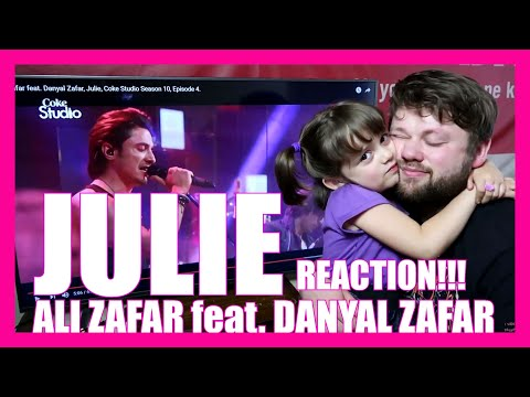'JULIE' ALI ZAFAR feat. DANYAL ZAFAR Song REACTION!!!