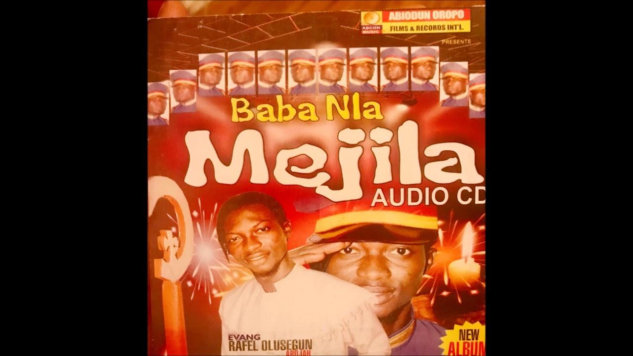 Download Baba Nla Mejila- Raphael Arojah