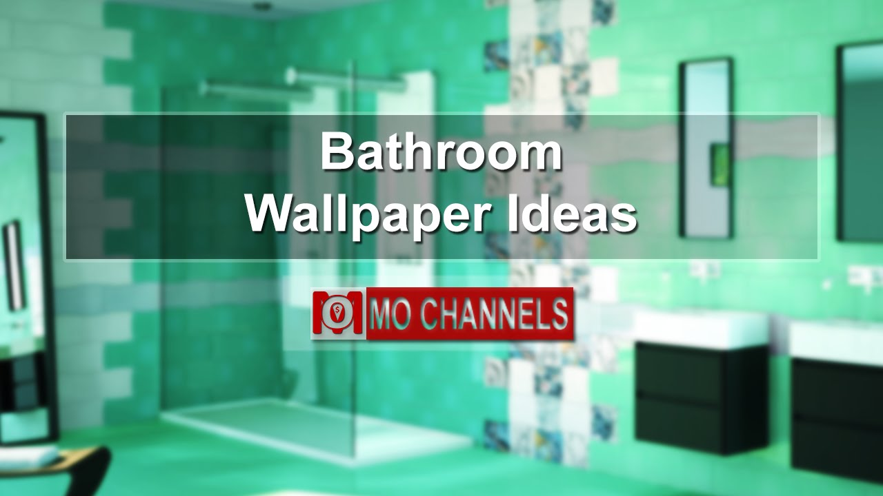 bathroom wallpaper ideas | wall coverings for bathrooms - youtube