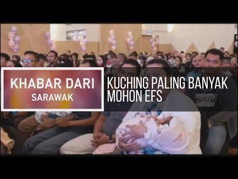Khabar Dari Sarawak: Kuching paling banyak mohon EFS