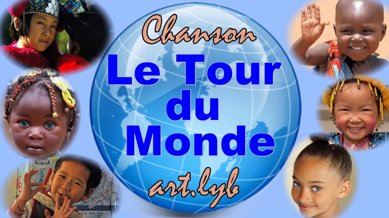 Le tour du monde chanson youtube for Art du monde