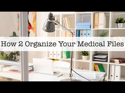 How 2 Organize Your Medical Files