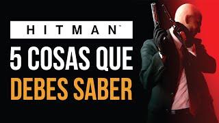HITMAN 2015 - 5 cosas QUE DEBES SABER!