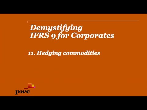 PwC's Demystifying IFRS 9 for Corporates 11. Hedging commodities