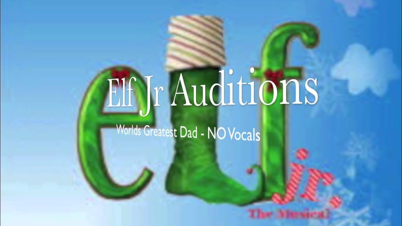 Elf Jr. Audition - Worlds Greatest Dad