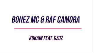 Bonez MC & Raf Camora - Kokain feat. Gzuz Lyrics
