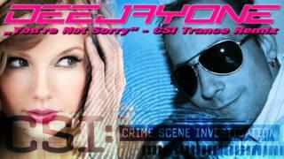 DeeJayOne - You´re not Sorry - CSI Trance Remix