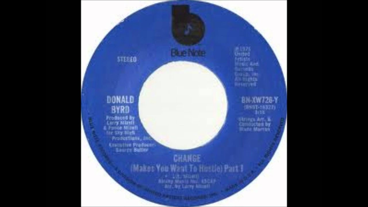Donald Byrd Change Makes You Want To Hustle Part1Part2