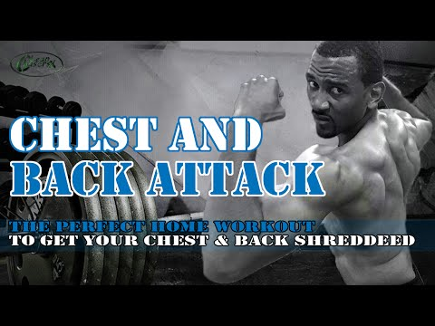 Chest And Back Attack - A Killer Chest And Back Combo Workout