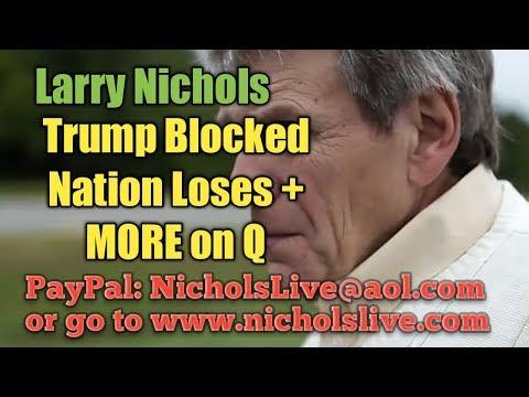 Larry Nichols Trump Blocked Nation Loses More on Q #MAGA