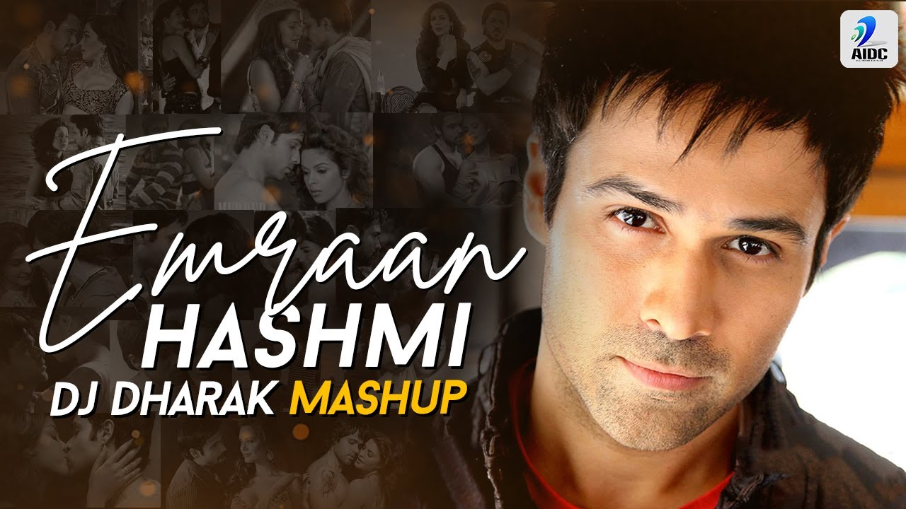 Emraan Hashmi (Mashup)   DJ Dharak   Best of Emraan Hashmi Songs   Emraan Hashmi 2020 Mashup
