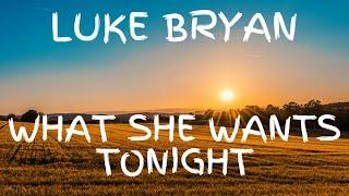 Luke Bryan - What She Wants Tonight (Lyric Video)