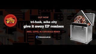 Tri-Funk, Mike City, Luyo - Give It Away (Luyo Triskell Remix) image