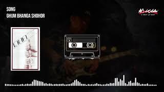 Ghum Bhanga Shohor | ঘুম ভাঙ্গা শহর | LRB | Audio Jukebox