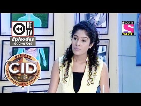 Weekly Reliv - CID - 6th Jan  to 12th Jan 2018 - Episode 592 to 595 thumbnail