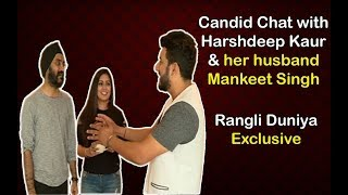 Candid Chat with Harshdeep Kaur & her husband Mankeet Singh | RANGLI DUNIYA